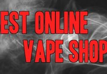 Best Online Vape Shop and Vape Store 2018
