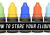 How to Store Vape Juice?