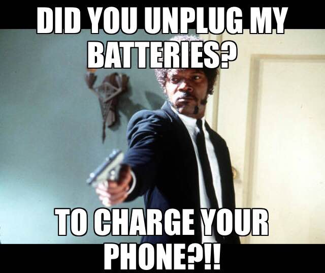 Did you unplug my batteries